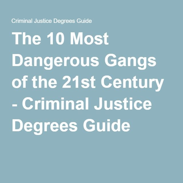 The 10 Most Dangerous Gangs of the 21st Century - Criminal Justice Degrees Guide