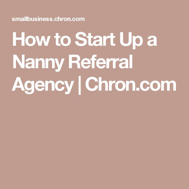How to Start Up a Nanny Referral Agency | Chron.com