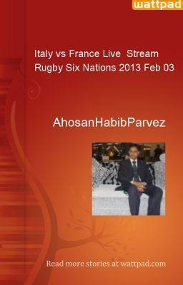 Italy vs France Live  Stream Rugby Six Nations 2013 Feb 03 - AhosanHabibParvez