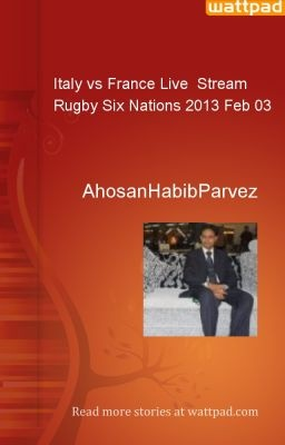 Italy vs France Live  Stream Rugby Six Nations 2013 Feb 03 - AhosanHabibParvez
