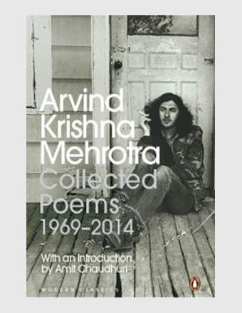 Collected Poems: 1969-2014 by Arvind Krishna Mehrotra