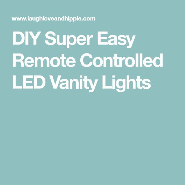 DIY Super Easy Remote Controlled LED Vanity Lights