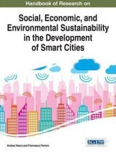 Handbook of research on social economic and environmental sustainability in the development of smart cities free download by Ferrero Francesco; Vesco Andrea ISBN: 9781466682825 with BooksBob. Fast and free eBooks download.  The post Handbook of research on social economic and environmental sustainability in the development of smart cities Free Download appeared first on Booksbob.com.