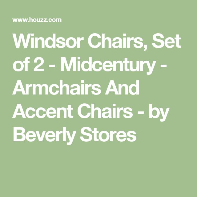 Windsor Chairs, Set of 2 - Midcentury - Armchairs And Accent Chairs - by Beverly Stores