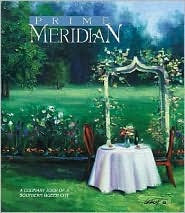 Prime Meridian: A Culinary Tour of a Southern Queen City, (0971205604), Lamar School Foundation, Textbooks - Barnes & Noble