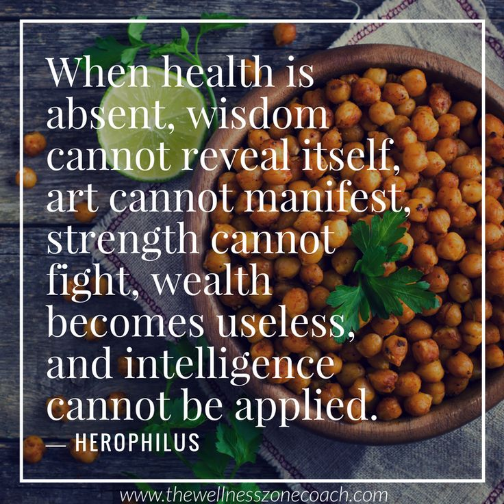 Motivational quote - When health is absent, wisdom cannot reveal itself, art cannot manifest, strength cannot fight, wealth becomes useless, and intelligence cannot be applied.  www.thewellnesszonecoach.com