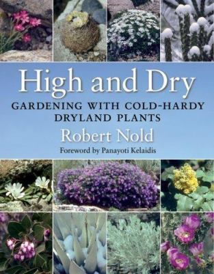 High and dry: gardening with cold-hardy dryland plants - Gardeners in the Interior West and Great Plains face a daunting challenge: a harsh, semi-arid climate of scorching summers and brutally cold winters. Yet there is a wide variety of native plants that  provide highly satisfactory choices for the western garden. Robert Nold describes the best picks among perennials and annuals; grasses; bulbs; rock garden plants; cacti; yuccas; shrubs; and trees.