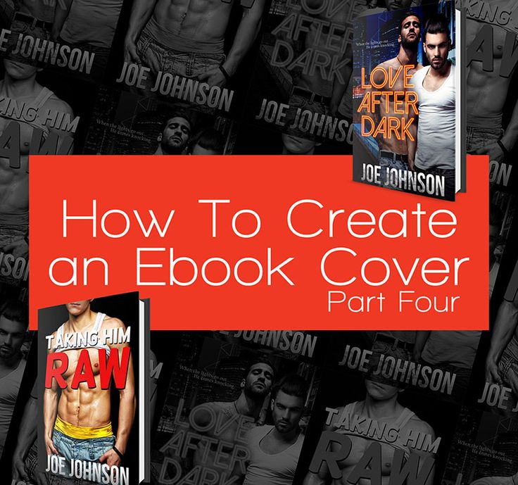 How to Create an Ebook Cover; Part Four | Advanced Techniques