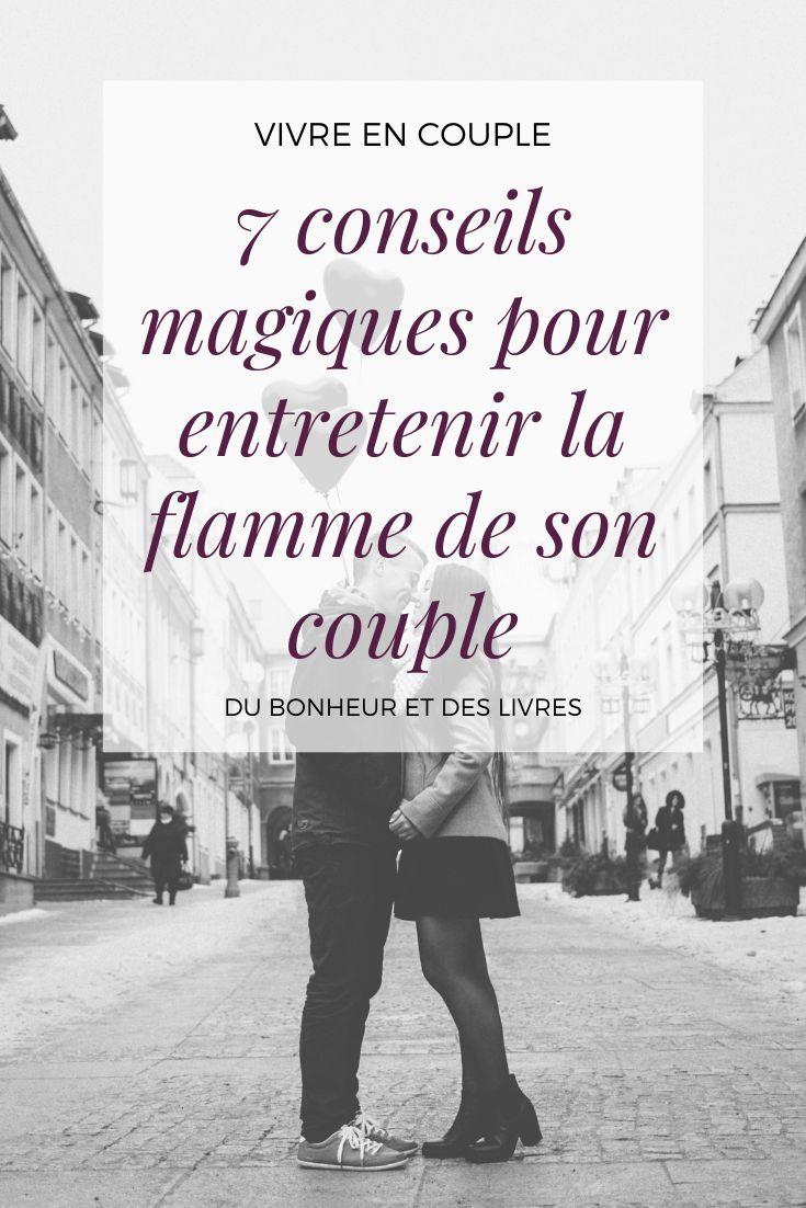 Entretenir La Flamme Dans Son Couple Conseils Pour Couple Comment Le Rendre Accro Couple