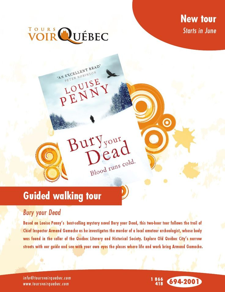 A Quebec tour, based on Louise Penny's novel Bury Your Dead, this two and a half hour long tour follows the trail of Chief Inspector Armand Gamache in Old Quebec City