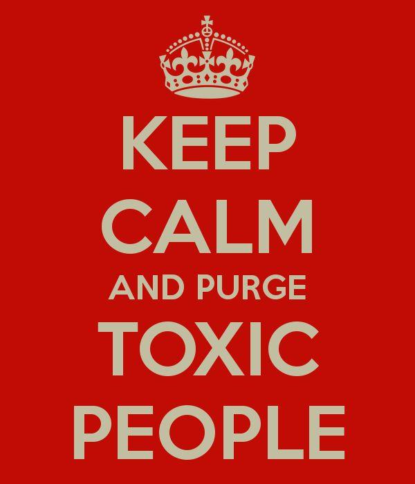 keep-calm-and-purge-toxic-people