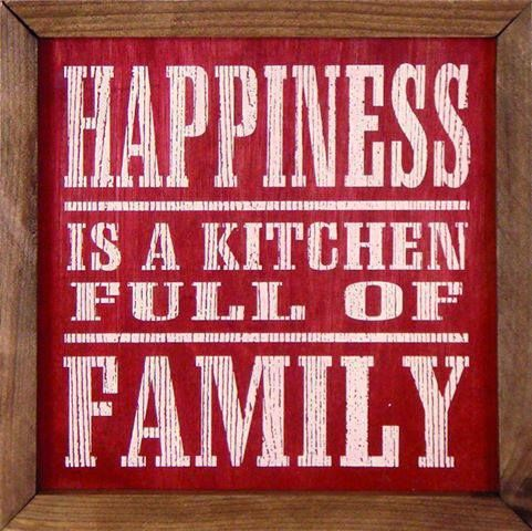 Happiness is a kitchen full of love