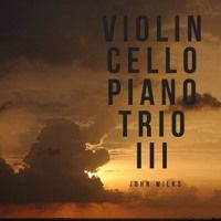 Violin Cello And Piano Trio  3rd Movement by JohnW61 on SoundCloud