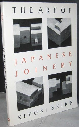 """""""The Complete Japanese Joinery"""" by Hideo Sato and Yasua Nakahara."""