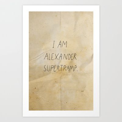I am Alexander Supertramp Art Print by RedPaintedWreck - $15.60