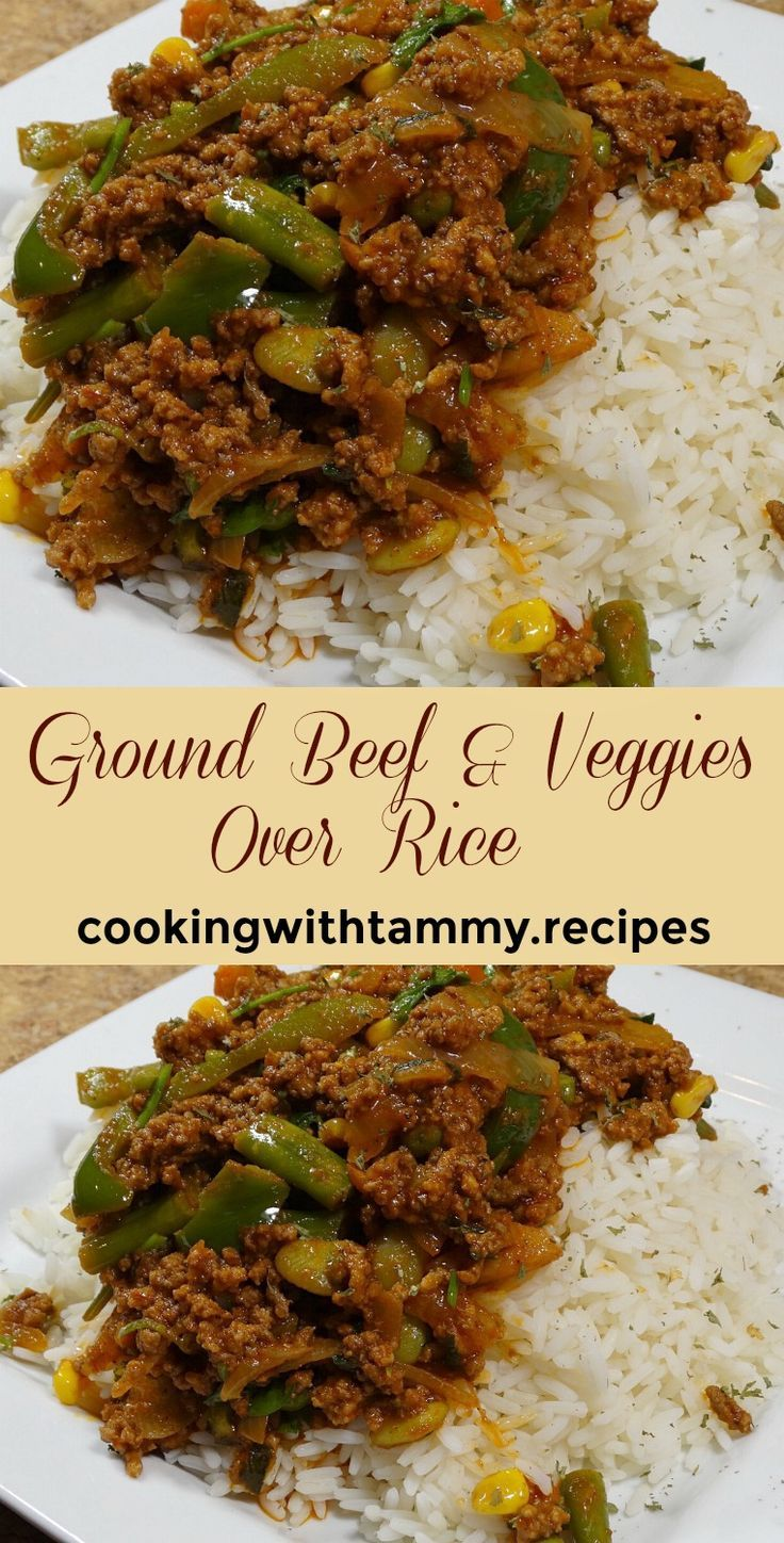 Ground Beef And Veggies Over Rice Ground Beef Recipes Easy Recipes Using Ground Beef Ground Beef Recipes