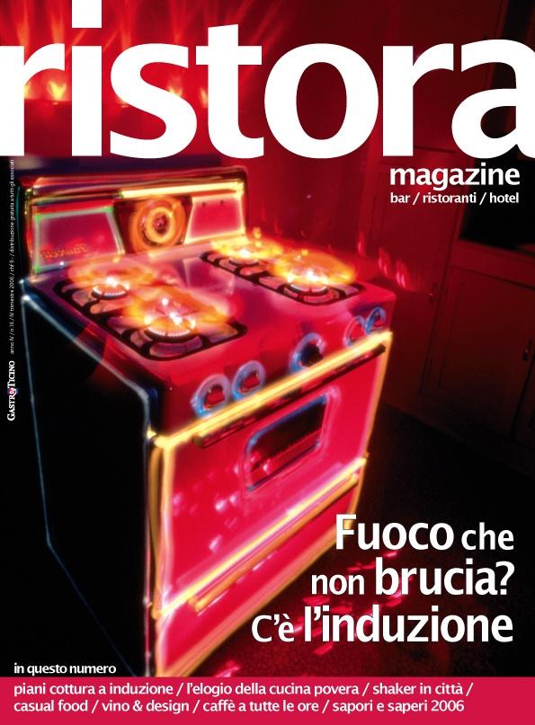 Copertina di Ristora Magazine n°16, anno 2006.  food , wine, enogastronomia, ricette , Ristora Magazine, ristorazione, rivista, fuochi induzione  http://www.ristoramagazine.ch/