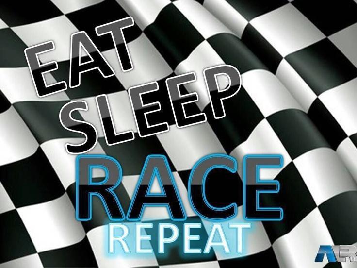 Eat Sleep RACE Repeat