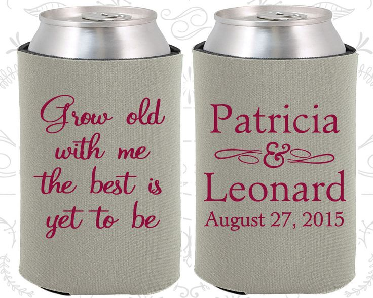Grow Old with Me the best is yet to be, Wedding Party Gifts, Romantic Wedding Gift, Romantic Gifts,Beer Koozies (203)