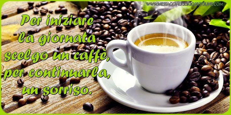 Per iniziare la giornata scelgo un caffè, per continuarla, un sorriso.
