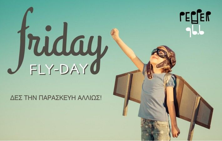 Friday fly-day @ Pepper 966 - Δες την Παρασκευή αλλιώς!