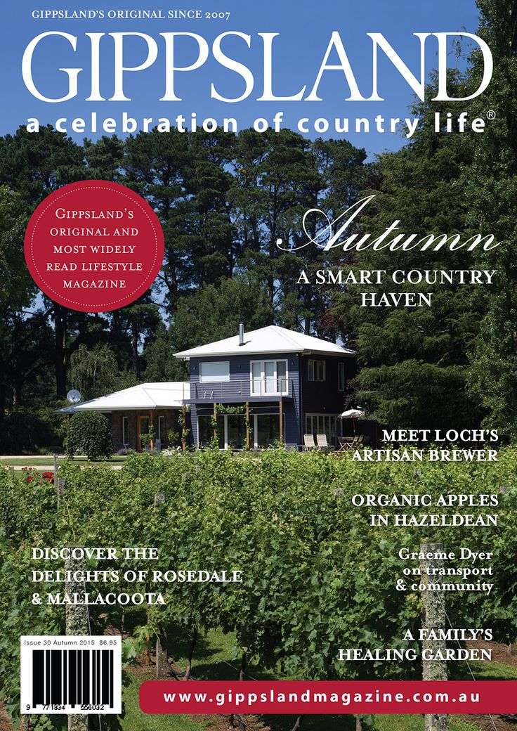 The Autumn 2015 issue is out now. You can buy it online at www.gippslandmagazine.com.au