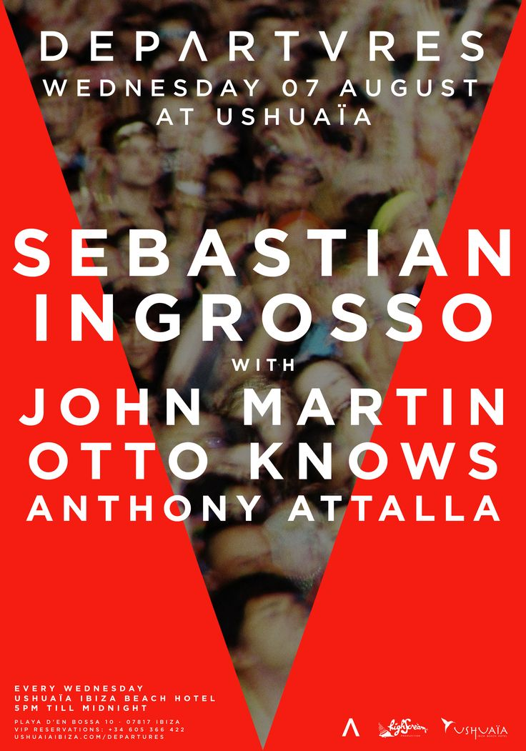 7th of August DEPARTURES at Ushuaïa Ibiza with Sebastian Ingrosso, John Martin, Otto Knows, Anthony Attalla!