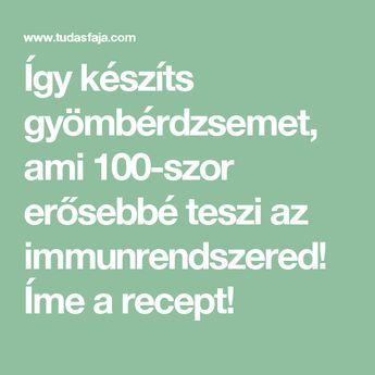 Így készíts gyömbérdzsemet, ami 100-szor erősebbé teszi az immunrendszered! Íme a recept!