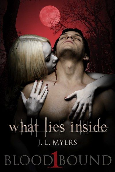 What Lies Inside (Blood Bound #1) by J.L. Myers