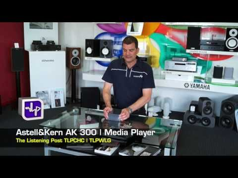 Astell&Kern AK300 Media Player Unboxing | The Listening Post | TLPCHC TLPWLG - YouTube