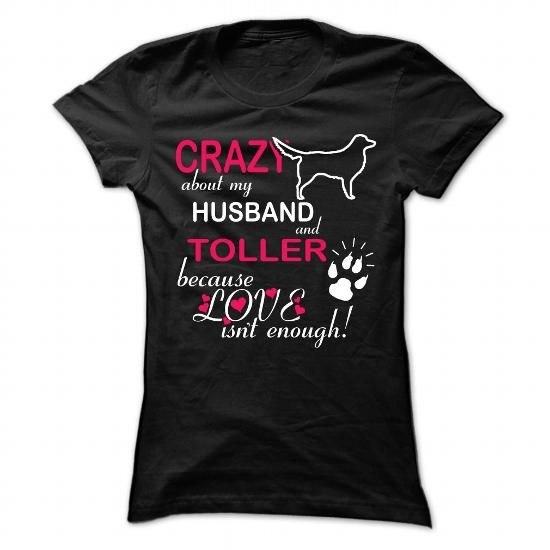Awesome Tee Crazy About My Husband  And Toller T shirts