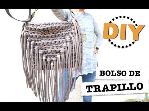 DIY   TUTORIAL COMO HACER UN BOLSO DE TRAPILLO CON FLECOS! - YouTube