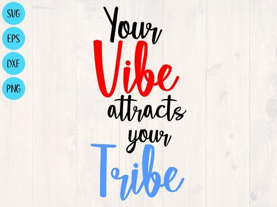 Vibe Attracts your Tribe Wall Print ***DIGITAL FILE***