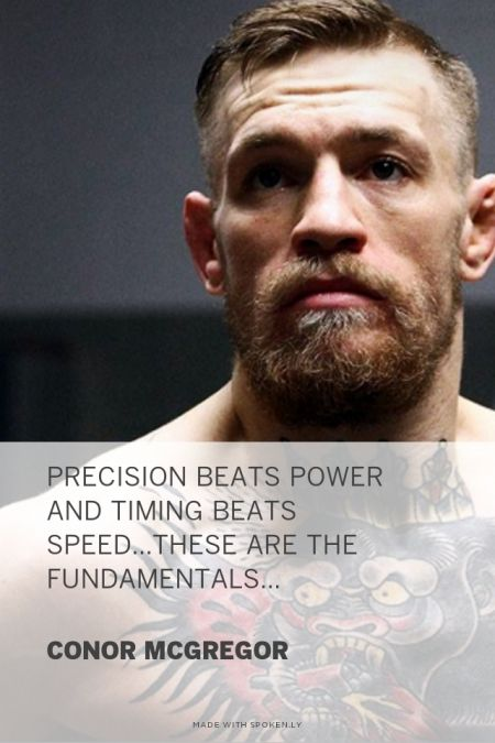 Precision beats Power and Timing beats Speed...these are the fundamentals... - Conor McGregor #ufc #mma