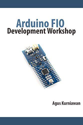Arduino FIO Development Workshop Pdf Download e-Book