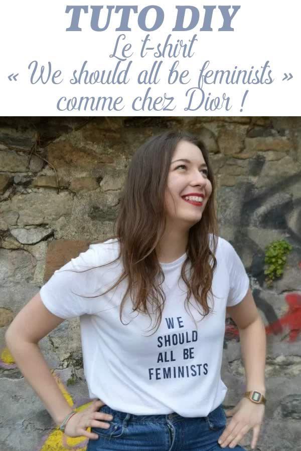 Dior a sorti un joli t-shirt We should all be feminists qui coûte environ un mois de loyer. Voici comment le reproduire facilement!