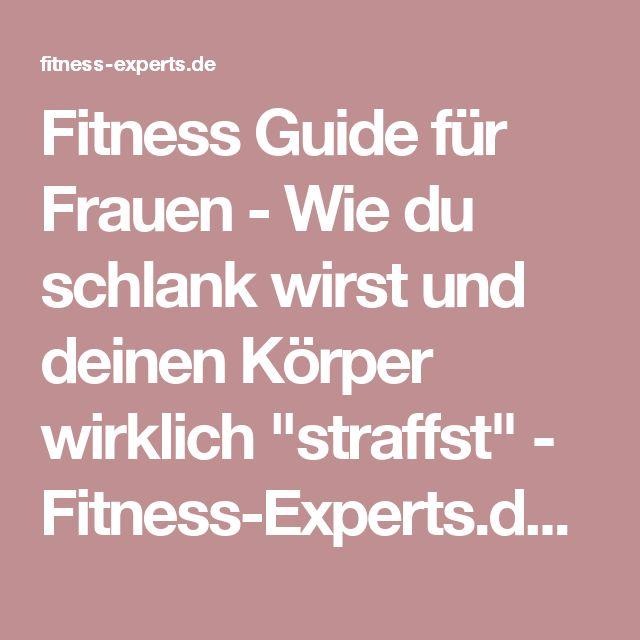 """Fitness Guide für Frauen - Wie du schlank wirst und deinen Körper wirklich """"straffst"""" - Fitness-Experts.de (FE)"""