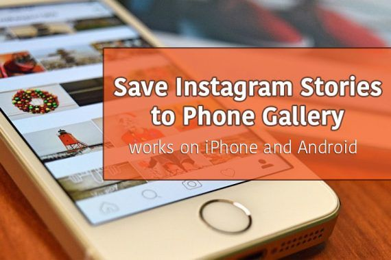 How to Save Instagram Stories on Android and iPhone