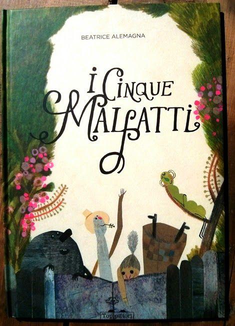 I cinque malfatti - Beatrice Alemagna edito da Topipittori. L'elogio della imperfezione. Un albo delicato e profondo per capire come i nostri difetti siano in realtà dei punti di forza