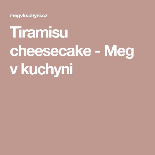 Tiramisu cheesecake - Meg v kuchyni