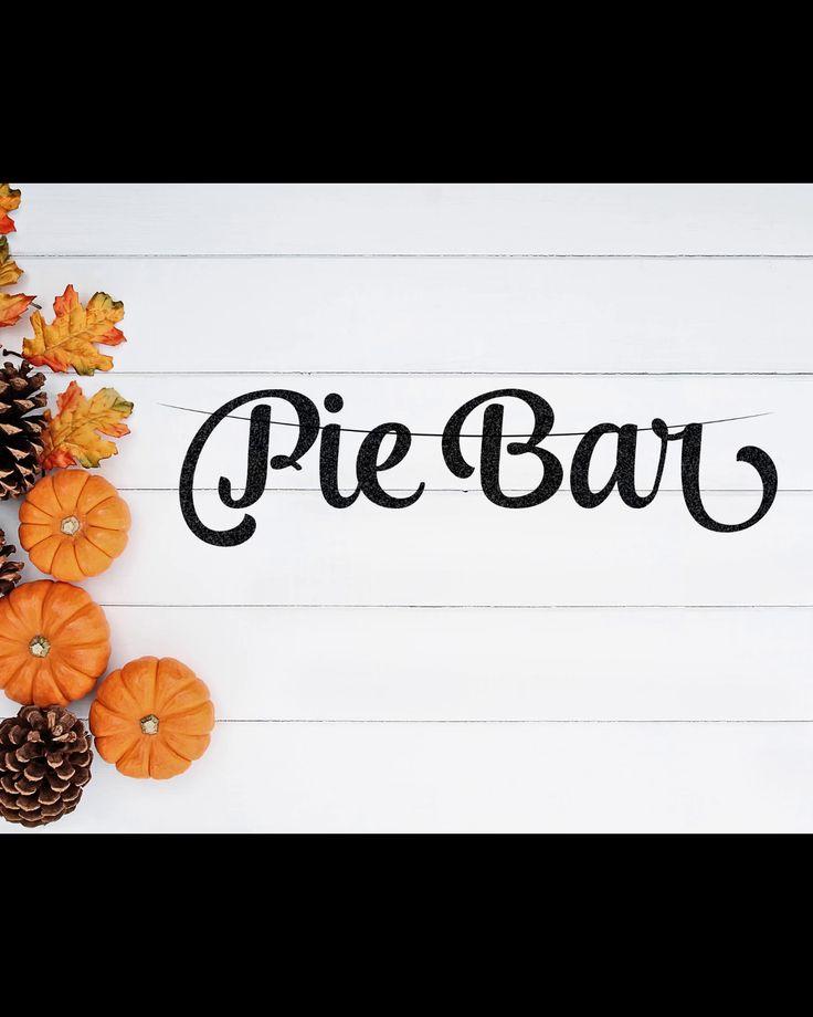 Pie Bar Banner, Thanksgiving Decor, Friendsgiving, Dessert Table Banner, Dessert Table Decor, Happy Thanksgiving, Give Thanks, Dessert Bar