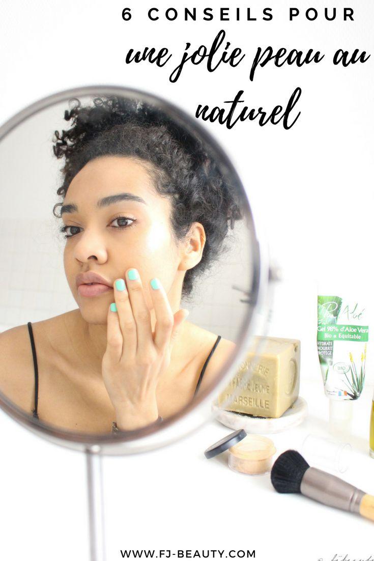 6 conseils pour une jolie peau au naturel #peau #naturel #greenbeauty #produitsnaturels