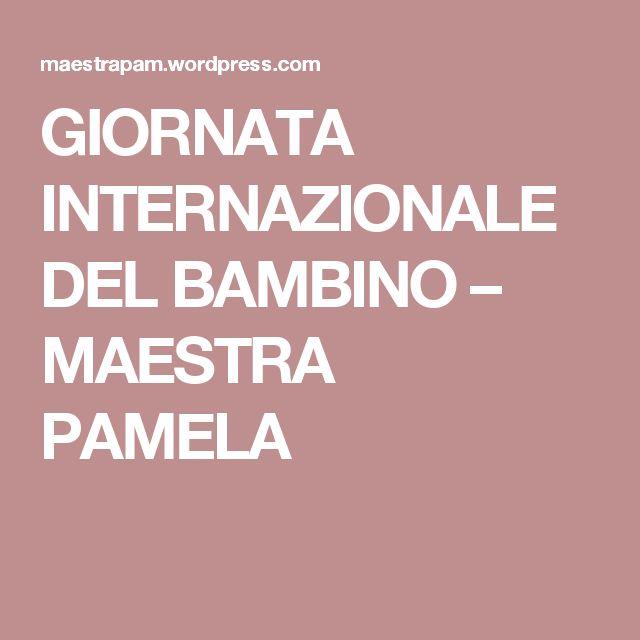 GIORNATA INTERNAZIONALE DEL BAMBINO – MAESTRA PAMELA