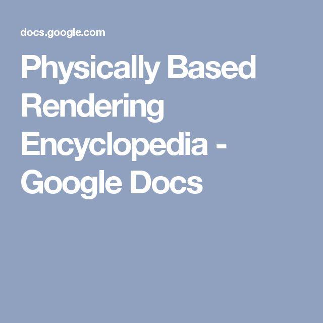 Physically Based Rendering Encyclopedia - Google Docs