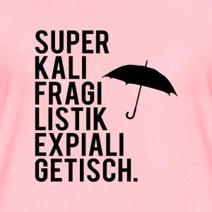 Superkalifragilistikexpialigetisch | Frauen Premium T-Shirt – Daniela Nagel