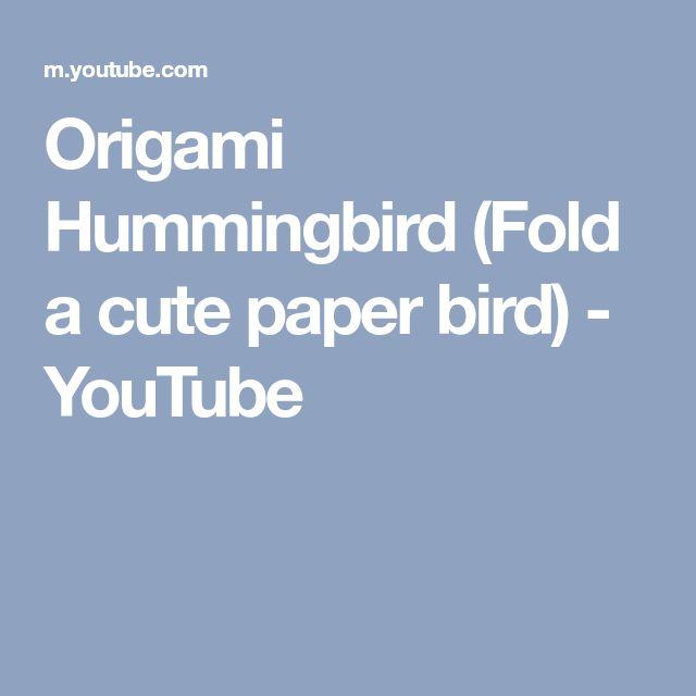 Origami Hummingbird (Fold a cute paper bird) - YouTube