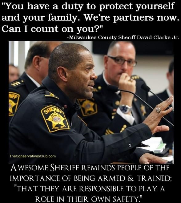 """★ ‿ ★ ★ #ANONYMISS ✰""""You have a duty to protect yourself and your family. We're partners now. Can I count on you?"""" Milwaukee County Sheriff DavidClarkeJr Awesome Sheriff reminds people of the importance of being armed & trained; """"That they are responsible to play a role in their safety."""""""