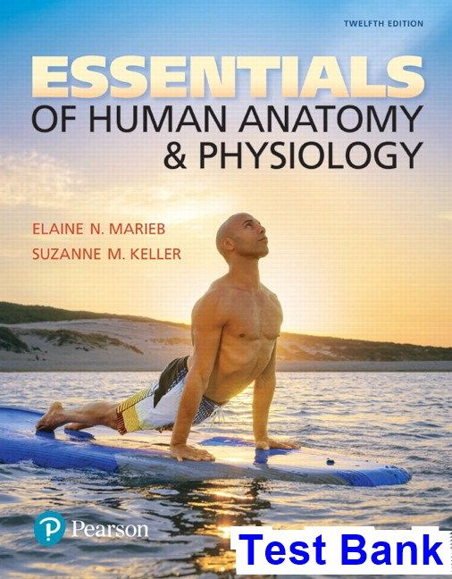 Essentials of Human Anatomy and Physiology 12th Edition Marieb Test Bank - Test bank, Solutions manual, exam bank, quiz bank, answer key for textbook download instantly!