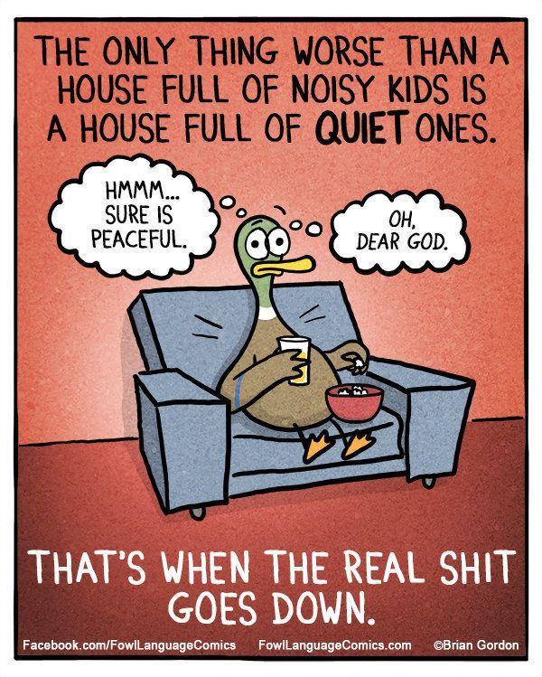 Quiet kids = trouble