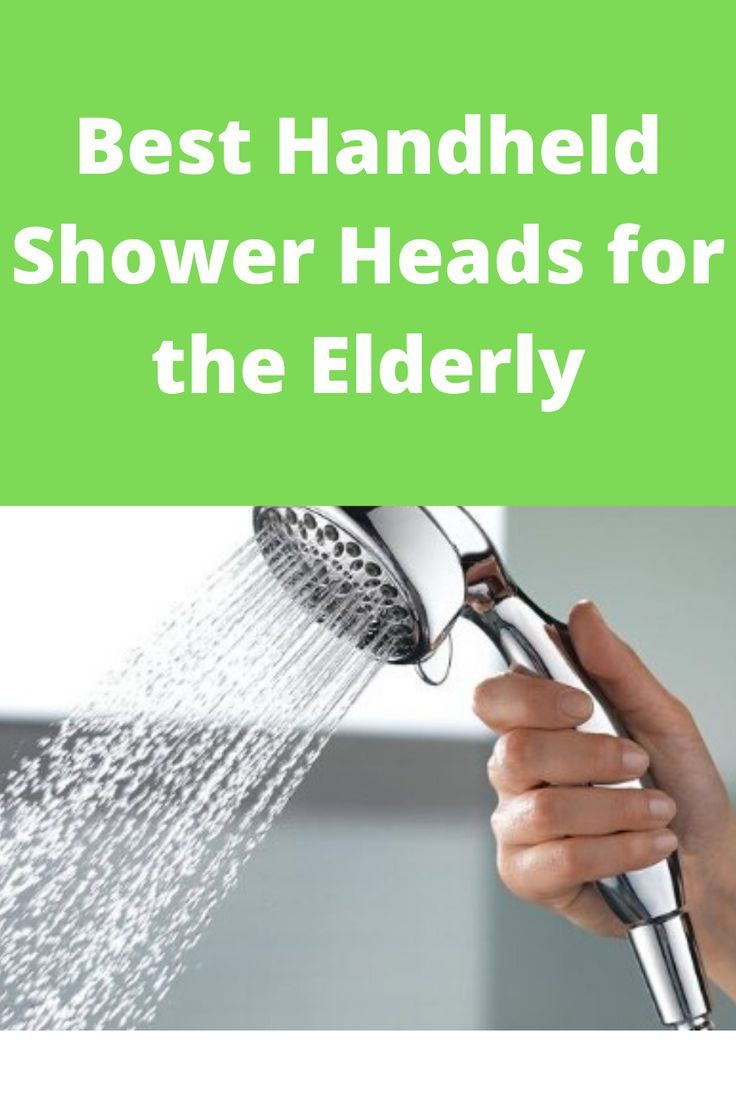 Best Handheld Shower Heads For The Elderly In 2020 With Images
